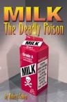 an  image of the book: Milk-The Deadly Poison